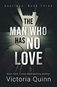 The Man Who Has No Love (Soulless, #3)
