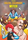 Chacha Chaudhary and Witch: Chacha Chaudhary (Chacha Chaudhary Series Book 250)