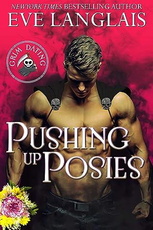 Pushing Up Posies (Grim Dating #1)
