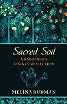 Sacred Soil: A Gardener's Book of Reflection