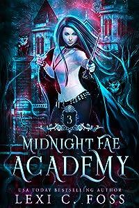 Midnight Fae Academy: Book Three (Midnight Fae Academy #3)