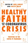 Book cover for Healthy Faith and the Coronavirus Crisis