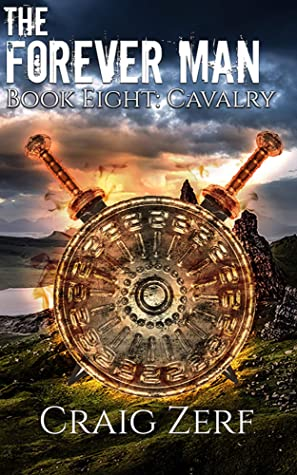 The Forever Man - CAVALRY - Book 8: A post apocalyptic, epic, urban fantasy