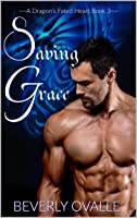 Saving Grace (A Dragon's Fated Heart Book 3)