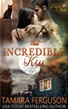THAT INCREDIBLE KISS (Kissed By Fate Book 3)