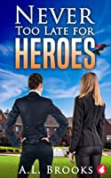 Never Too Late for Heroes (The Superheroine Collection Book 6)