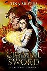 The Crystal Sword (The Arid Kingdom, #3)