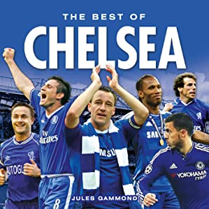 Chelsea FC … The Best of (Football Legends Book 2)