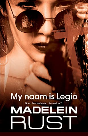 My Naam is Legio by Madelein Rust