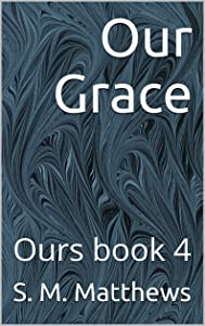 Our Grace (Ours #4)