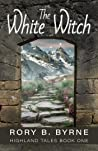 The White Witch (Highland Tales)
