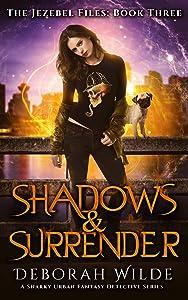 Shadows & Surrender (The Jezebel Files #3)