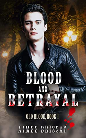 Blood and Betrayal (Old Blood Book 1)