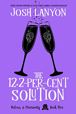 The 12.2-Per-Cent Solution (Holmes & Moriarity #5)