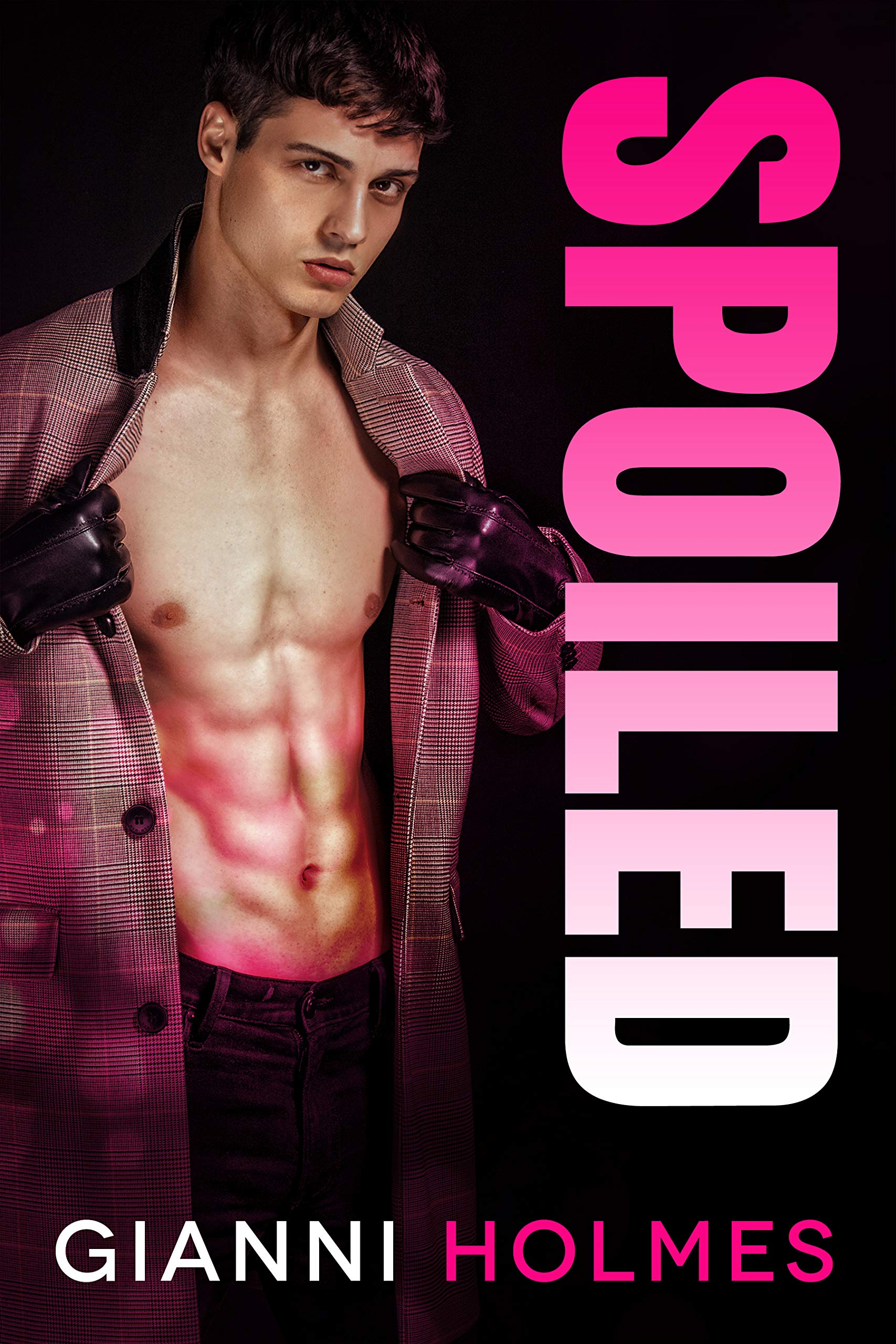 Spoiled (Spoiled Perfection Duet #1) by Gianni Holmes