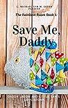 Save Me, Daddy (Rainbow Room #1)