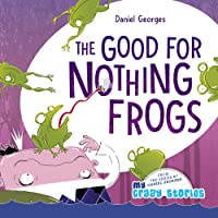 The Good for Nothing Frogs