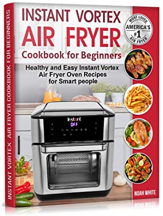Instant Vortex Air Fryer Cookbook For Beginners Healthy And Easy