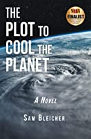 The Plot to Cool the Planet