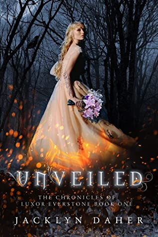 Unveiled (The Chronicles of Luxor Everstone #1)