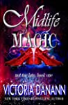 Midlife Magic by Victoria Danann