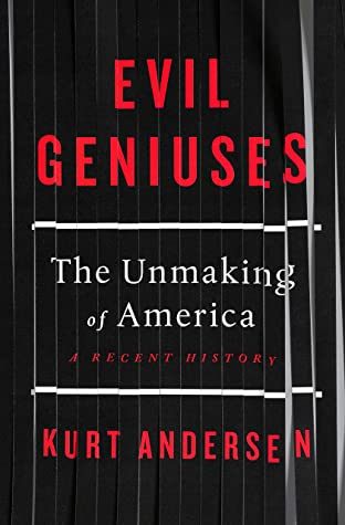 Evil Geniuses: The Unmaking of America