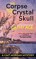 The Corpse with the Crystal Skull (Cait Morgan # 9)