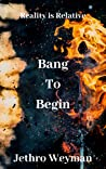Bang to Begin