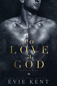 To Love a God (Lily of the Valley, #1)