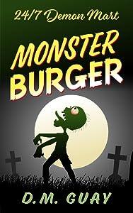 Monster Burger (24/7 Demon Mart, #2)