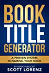 Book Title Generator by Scott  Lorenz