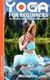 YOGA for Beginners The Complete Guide - YOGA and Everyday Life (Book 1) (Healthy Life)
