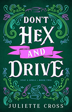 Don't Hex and Drive (Stay a Spell #2)