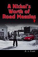 A Nickel's Worth of Road Measles