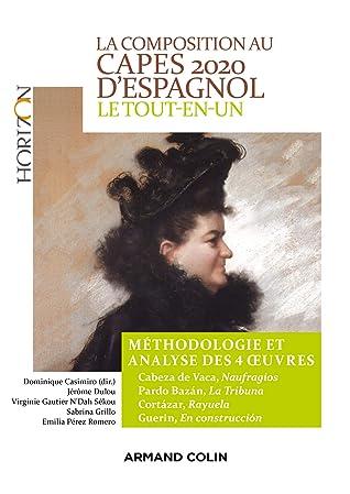 La composition au CAPES 2020 d'espagnol - Le tout-en-un : Méthodologie et analyse des 4 oeuvres (Horizon)