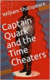 Captain Quark and the Time Cheaters: Donald Trump's Favorite Sci-Fi Novel — NOT!!