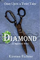Diamond: A Rapunzel Story (Once Upon a Twist Tales Book 3)