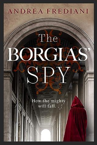 The Borgias' Spy: An unputdownable, gripping thriller