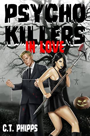 Psycho Killers in Love by C.T. Phipps