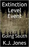 Extinction Level Event, Book Three: Going South