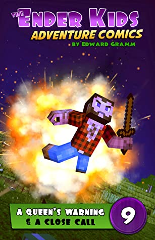 The Queen's Warning and a Close Call!: Unofficial Minecraft Magic Comics for Kids (The Ender Kids Adventure Comics Book 9)