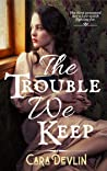 The Trouble We Keep: A Second Chance Western Romance
