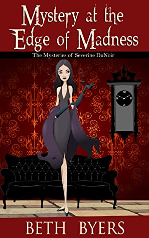 Mystery at the Edge of Madness: A Severine DuNoir Historical Cozy Adventure