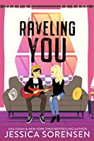 Raveling You (The Unraveling Mysteries Book 2)