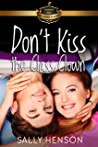 Don't Kiss the Class Clown (Billionaire Academy YA Romance Book 4)