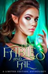 Of Fables and Fae: A Limited Edition Anthology