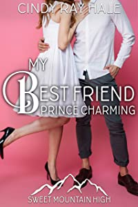 My Best Friend Prince Charming  (Sweet Mountain High #6)