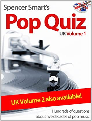 Spencer Smart's Pop Quiz Book Volume 1 - 800 music questions about the British pop charts