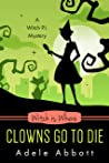 Witch Is Where Clowns Go To Die (A Witch P.I. Mystery, #38)
