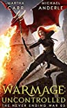 WarMage: Uncontrolled (The Never Ending War #3)